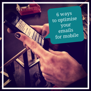6 ways to optimise your emails for mobile
