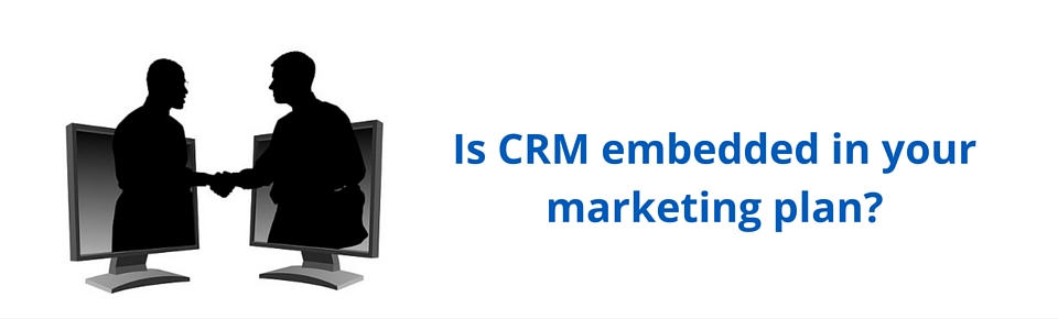 Is CRM embedded in your marketing plan?